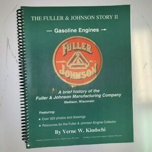 The Fuller Johnson Story Ii Gasoline Engines By Verne W Kindschi madison Wi