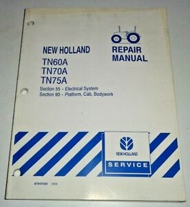 New Holland Tn60a Tn70a Tn75a Tractor electrical System Cab Repair Manual Nh