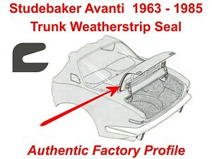 Studebaker Avanti 63 85 Trunk Lid Seal Weatherstrip Authentic Factory Design
