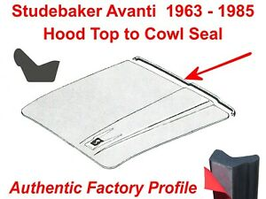 Studebaker Avanti 63 85 Hood To Cowl Weatherstrip Seal Authentic Factory Design
