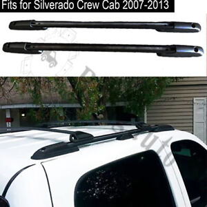 Roof Rack Fits For Chevy Silverado Crew Cab 2007 2013 Luggage Carrier Rail 2pcs