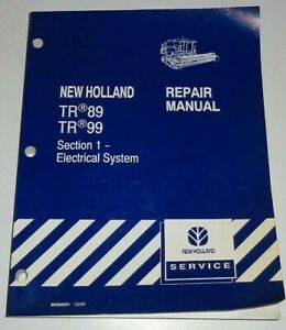 new Holland Tr89 Tr99 Combine electrical System Service Repair Shop Manual Nh