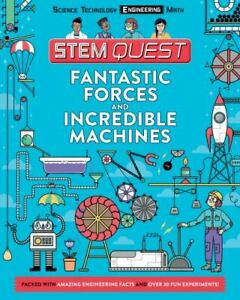Fantastic Forces And Incredible Machines Engineering Stem Quest Series