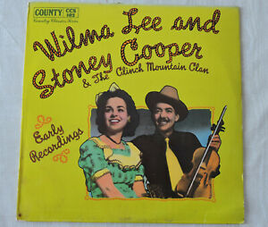 Wilma Lee and Stoney Cooper  Early Recordings VG $6.00