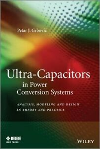 Ultra capacitors In Power Conversion Systems Applications Analysis And Design