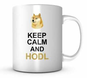 Keep calm and reload mug Dogecoin Funny HODL The Best Gift for Your Valentine $14.20