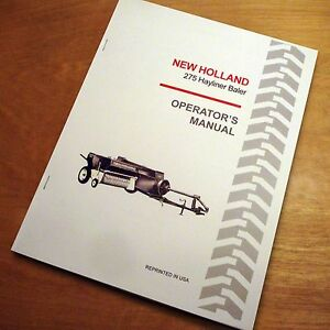 New Holland 275 Baler Hayliner Operator s Owners Book Guide Manual Nh