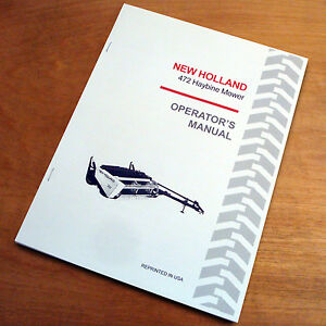 New Holland 472 Haybine Mower Conditioner Operator s Owners Book Guide Manual Nh