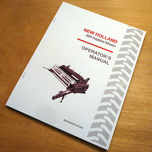 New Holland 469 Haybine Mower Conditioner Operator s Owners Book Guide Manual Nh