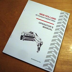 New Holland 65 Baler Hayliner Operator s Owners Book Guide Manual Nh