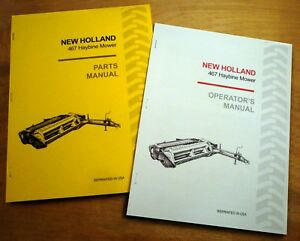 New Holland 467 Haybine Mower Conditioner Operator s And Parts Manual Catalog Nh