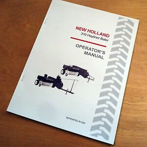 New Holland 310 Baler Hayliner Operator s Owners Book Guide Manual Nh