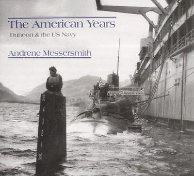 American Years : Dunoon And The Us Navy By Andrene Messersmith (2003, Paperback)