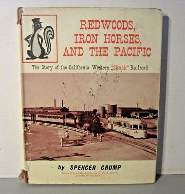 "Rare ""redwoods,iron Horses & The Pacific-california Western Skunk Railroad"" Book"