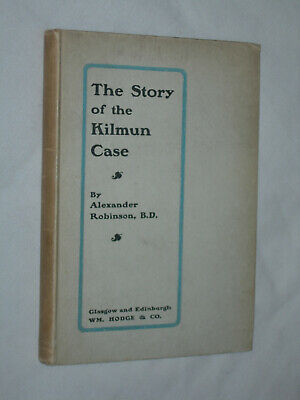 The Story Of The Kilmun Case Alexander Robinson 1st Ed 1907 Row Gourock Dunoon