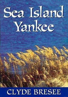 Sea Island Yankee By Clyde Bresee (english) Paperback Book Free Shipping!