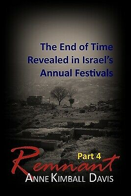 Remnant, Part 4: The End Of Time Revealed In Israel