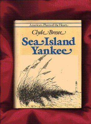 Sea Island Yankee (american Places Of Heart) By Clyde Bresee - Hardcover *vg+*