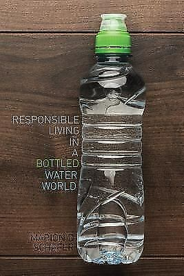 Responsible Living In A Bottled Water World