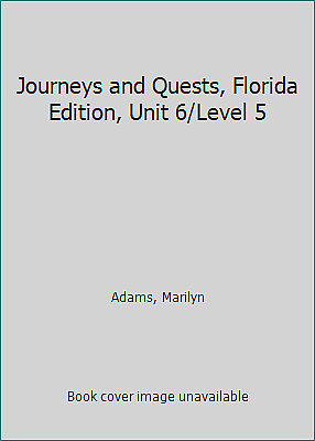 Journeys And Quests, Florida Edition, Unit 6/level 5 By Adams, Marilyn