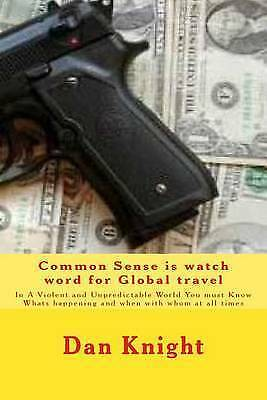 common sense is watch word global travel: in a violent and unpredictable wor