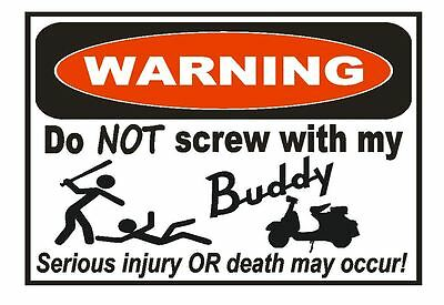 Buddy Moped Scooter Funny Warning Sticker Go Bike Toy Sign Decal Label D734