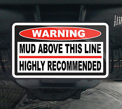 Mud Above This Line Funny Warning Hitch Cover 4x4 Truck