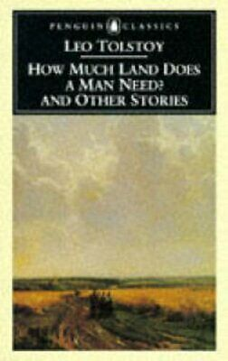 Leo Tolstoy - How Much Land Does A Man Need? Andamp; Other Stories
