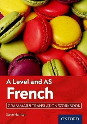 Steve Harrison - A Level French: A Level And As: Grammar Andamp;