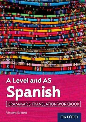 Vincent Everett - A Level Spanish: A Level And As: Grammar Andamp;