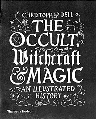 Christopher Dell - The Occult, Witchcraft Andamp; Magic