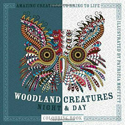 Patricia Moffett - Woodland Creatures Night Andamp; Day Colouring Book