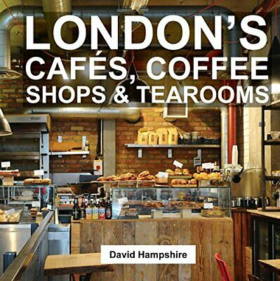 David Hampshire - Londons Cafes, Coffee Shops Andamp; Tearooms