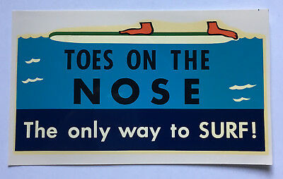 Vintage Original Toes On The Nose The Only Way To Surf Decal - Longboard Surfing