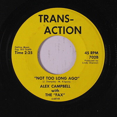 Alex Campbell & Fax: Not Too Long Ago / Just Walking In The Rain 45 (garage Sou