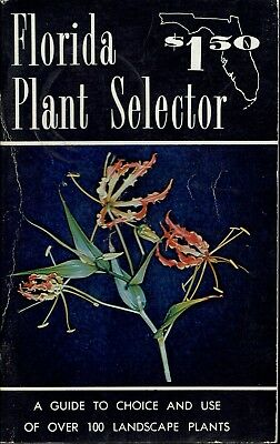 Florida Plant Selector Choice And Use Of Over 100 Landscape Plants 1961 Maxwell