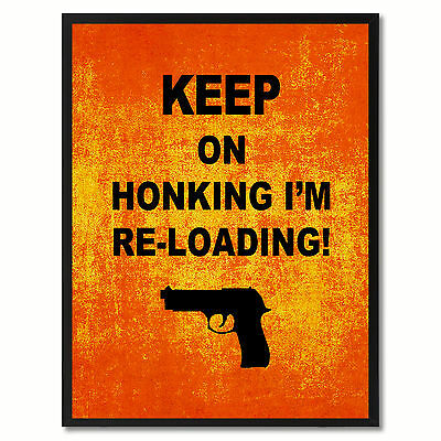 Keep On Honking Funny Adult Sign Orange Print On Canvas Picture Frames Home Deco