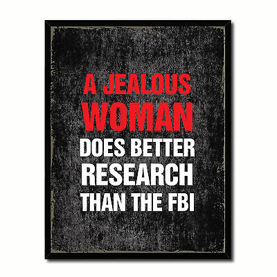 Jealous Woman Does Better Research Than The Fbi Funny Typo Sign 17033 Picture Fr