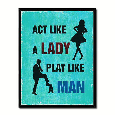 Act Like A Lady Play Like A Man Funny Typo Sign 17004 Picture Frame Gifts Home D