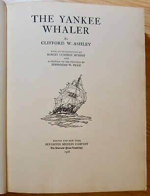 The Yankee Whaler By Clifford W. Ashley – 1926 Limited Signed Edition -whaling