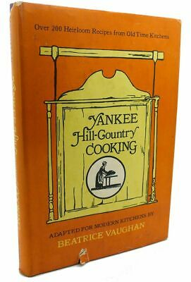 Beatrice Vaughan Yankee Hill-country Cooking :  1st Edition 1st Printing