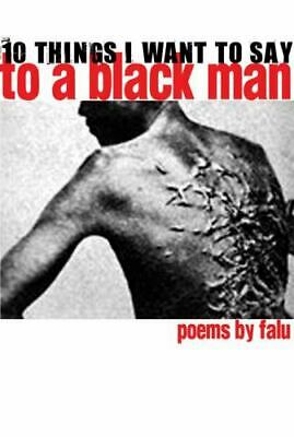 10 Things I Want To Say To A Black Man  (exlib) By Falu