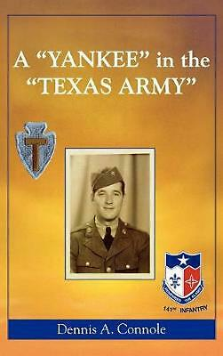 A Yankee In The Texas Army By Dennis A. Connole (english) Hardcover Book Free Sh