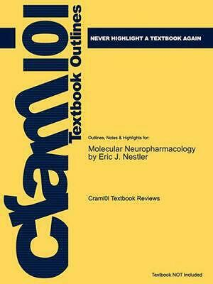 Studyguide For Molecular Neuropharmacology By Nestler, Eric J., Isbn 97800714812