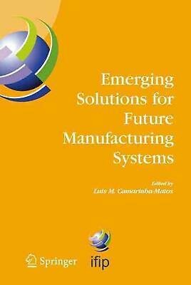 Emerging Solutions For Future Manufacturing Systems: Ifip Tc 5 / Wg 5.5. Sixth I