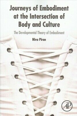 Journeys Of Embodiment At The Intersection Of Body And Culture : The Developm...