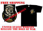 Tee Shirt Black US MARINES CORPS Release the Dogs of War 100% cotton T Small-3XL