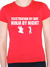 ELECTRICIAN BY DAY NINJA BY NIGHT - Electric / Humorous Themed Women's T-Shirt