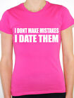 I DON'T MAKE MISTAKES I DATE THEM - Relationship / Novelty Themed Womens T-Shirt