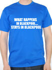 WHAT HAPPENS IN BLACKPOOL STAYS IN - Humorous / Novelty Themed Mens T-Shirt